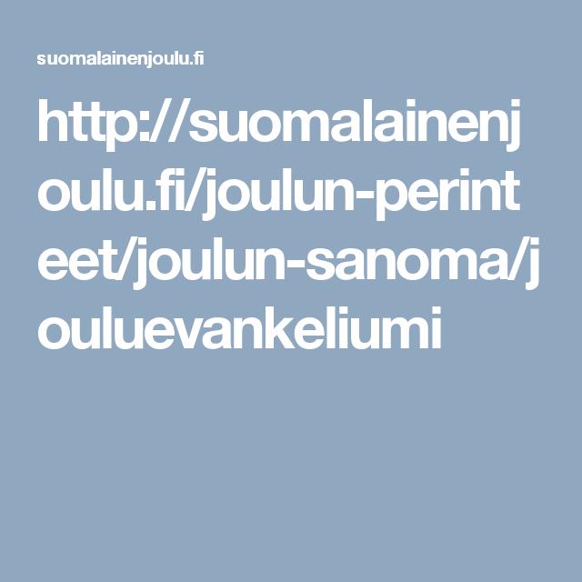 http://suomalainenjoulu.fi/joulun-perinteet/joulun-sanoma/jouluevankeliumi