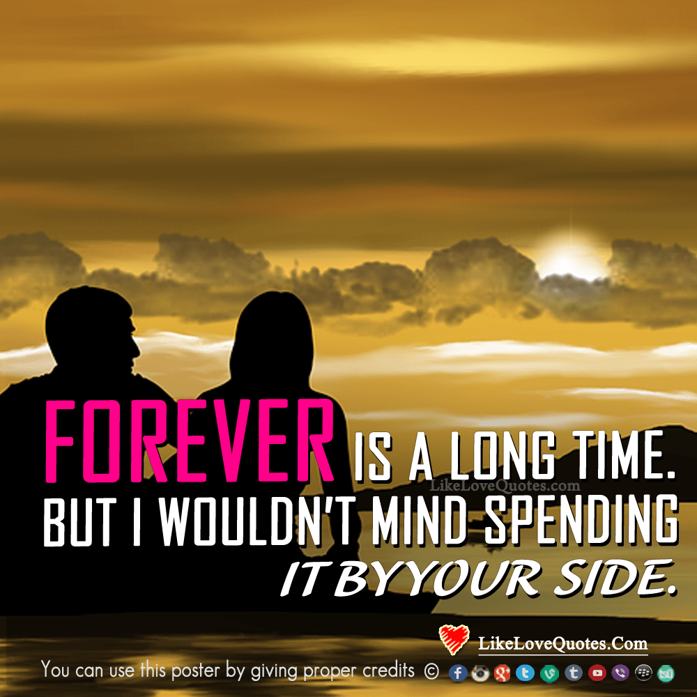 Forever Is A Long Time But I Wouldn T Mind Spending Lovely Quote Love Quotes Cute Couple Pictures