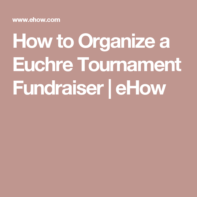 How To Organize A Euchre Tournament Fundraiser  Organizing