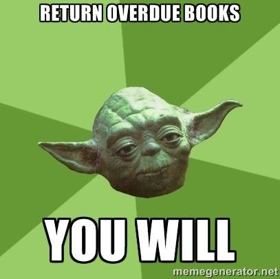 Overdue Library Book Google Search Yoda Meme Star Wars Memes Yoda Speak