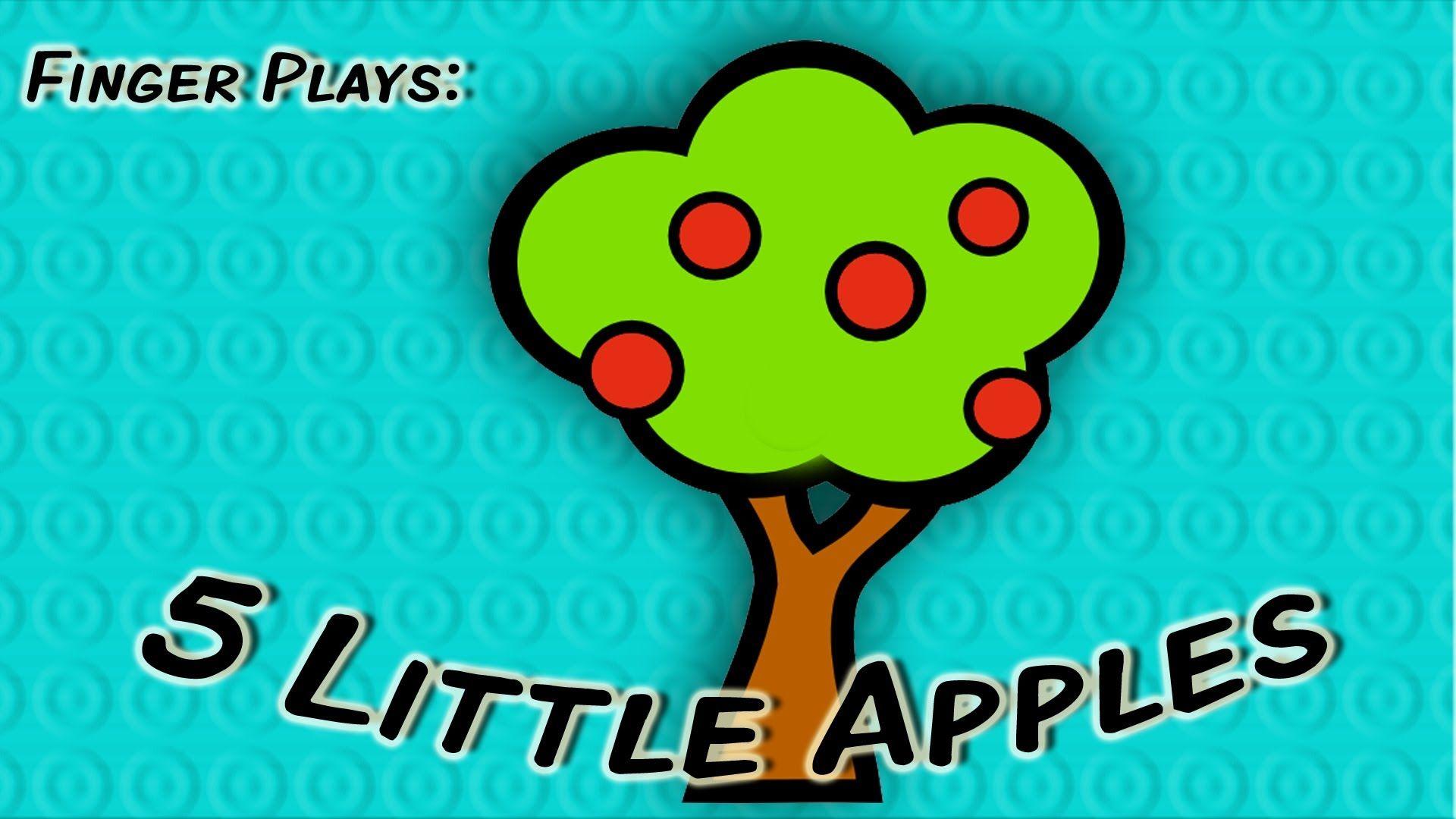 5 Little Apples | finger play song for children | Apples and ...