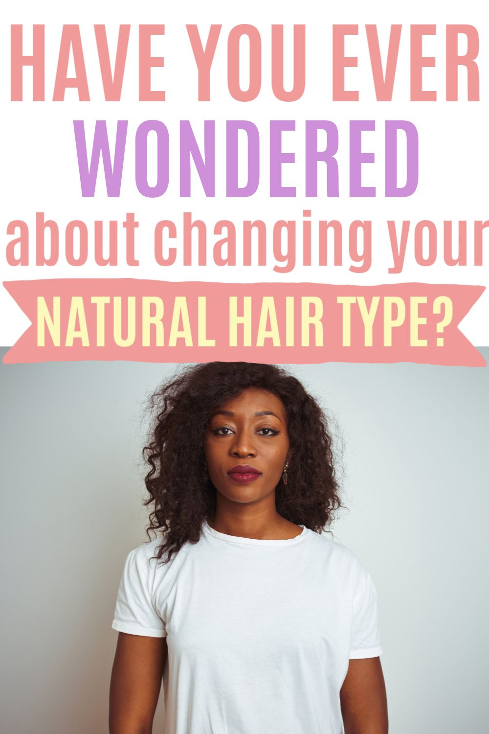 Can You Change Your Hair Type Hair Type Change Hair Natural Hair Types