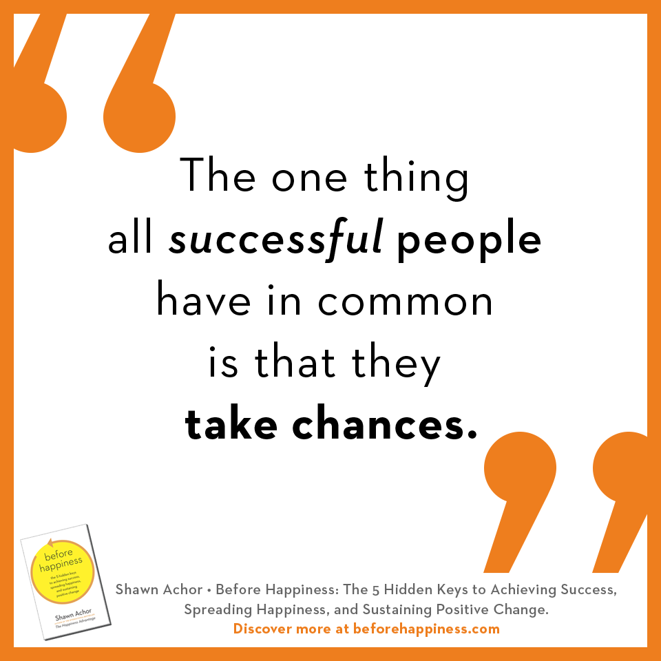 Shawn Achor Quotes The One Thing All Successful People Have In Common Is That They