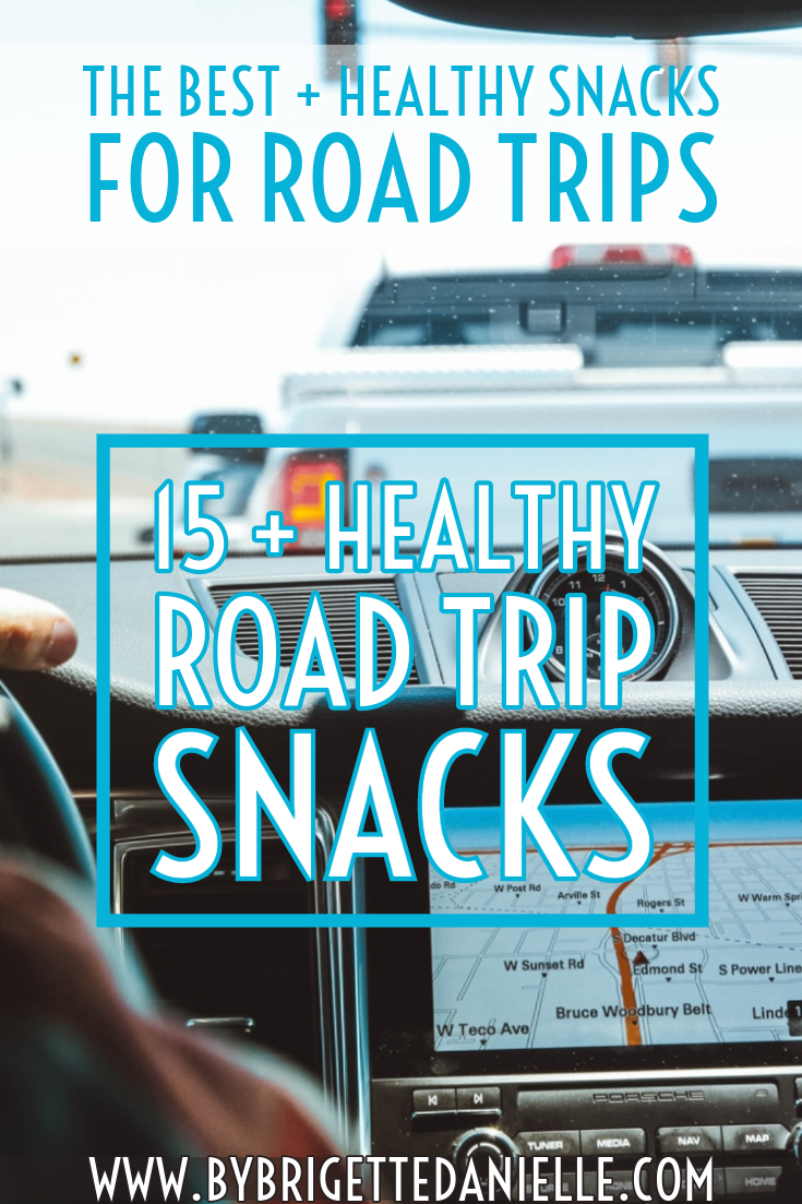 The Best + Healthy Snacks For Road Trips! images