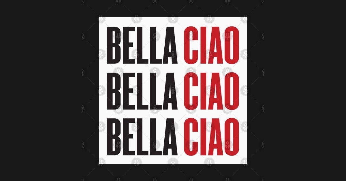 Bella Ciao Bella Ciao Ciao Ciao Money Heist La Casa De Papel Netflix Red And Black Tokyo Nairobi Rio Denver Berlin El Professor Oslo I Dont Care At Geld Berlin