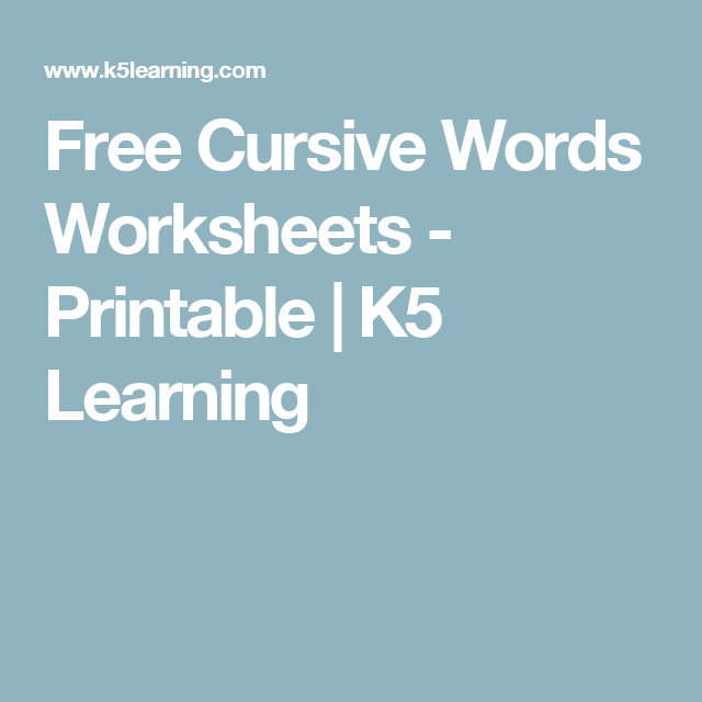 Free Cursive Words Worksheets - Printable | K5 Learning | CURSIVE ...