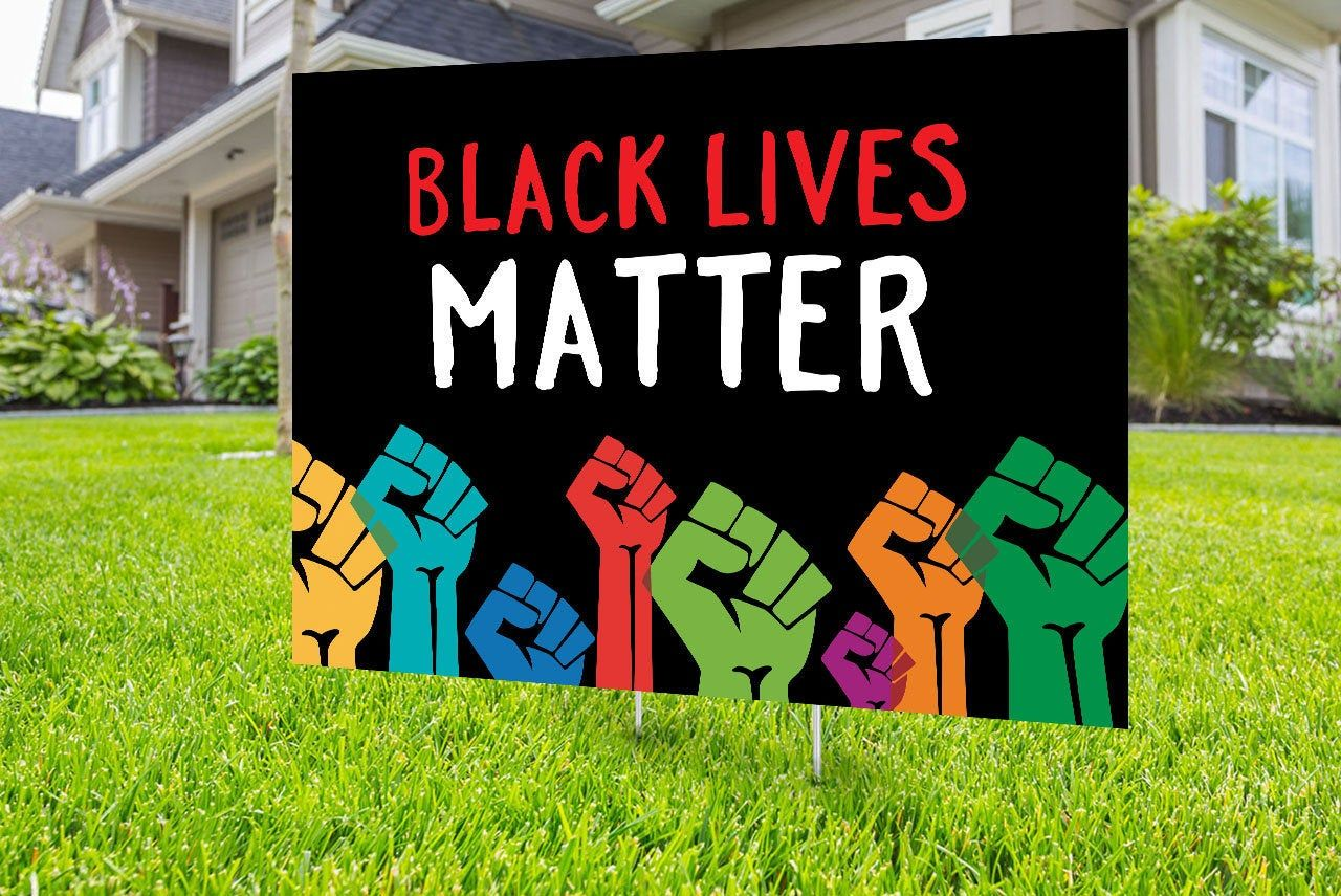 Black Lives Matter Yard Sign Design Digital File Only No Etsy Black Lives Matter Sign Design Lives Matter