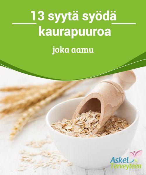 13 syytä syödä kaurapuuroa joka aamu   Kaurapuuro on täyttävää, terveellistä ja #herkullista oikein #valmistettuna. Puuron tulisi #ehdottomasti olla osa aamiaistasi.  #Terveellisetelämäntavat