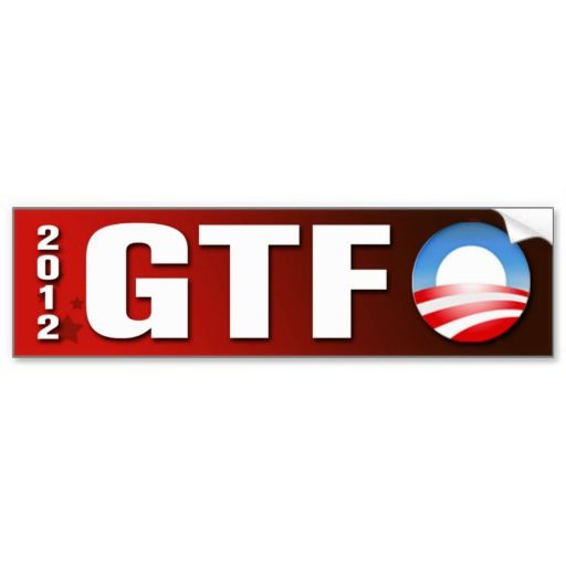 Gtf o bumper sticker