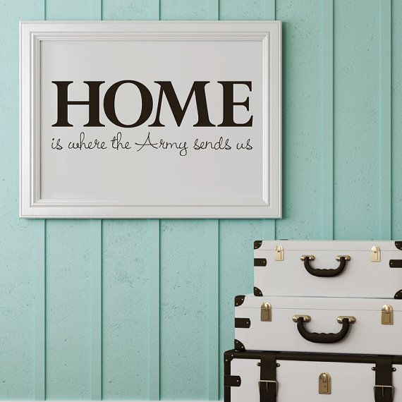 Home is where the army sends us  style 3  by ApostropheDecals, $17.00