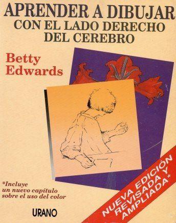 Libro En Pdf Aprende A Dibujar Con El Lado Derecho Del Cerebro Betty Edwards Decida Cambiar Lado Derecho Del Cerebro Cerebro Derecho Aprender A Dibujar