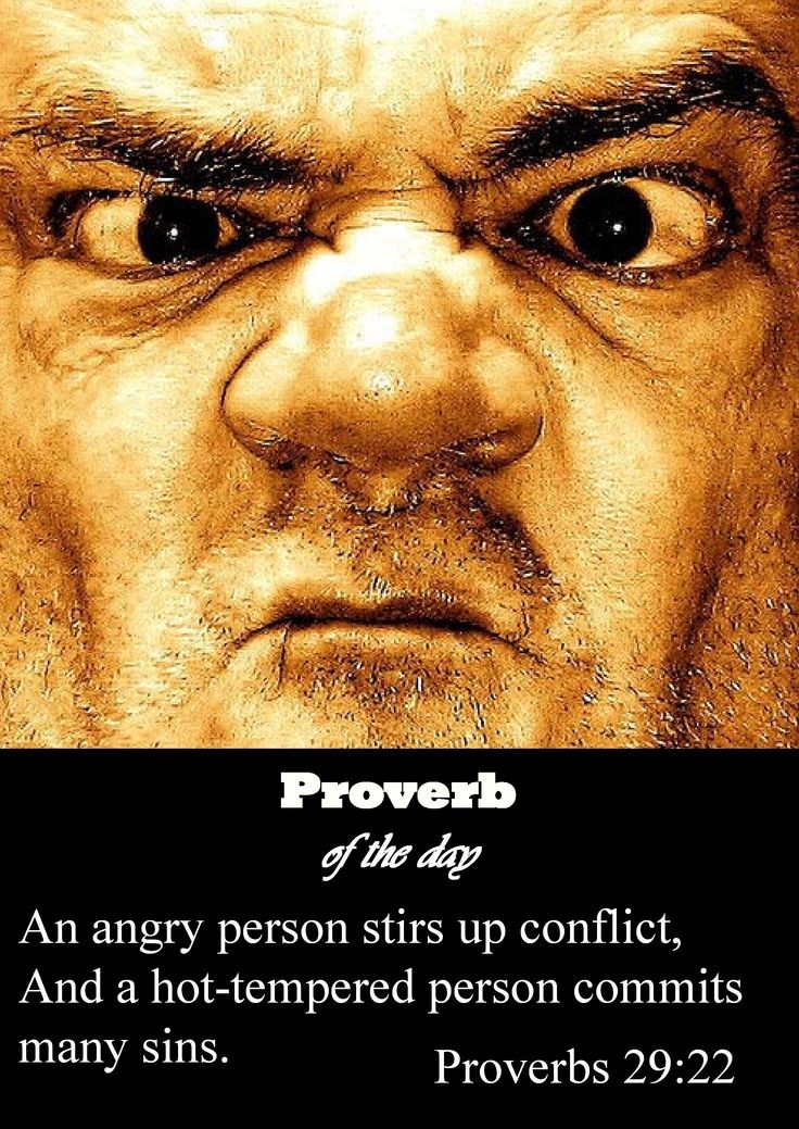 An angry man stirs up conflict, and a hot-tempered man increases rebellion. Proverbs 29:22 | Angry face, Atheist, Anger