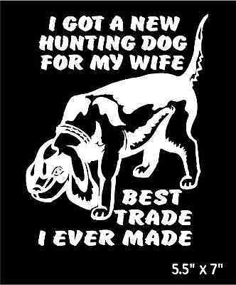 Funny Decal New Hunting Dog For My Wife Car Truck Vinyl Window - Sporting dog decals