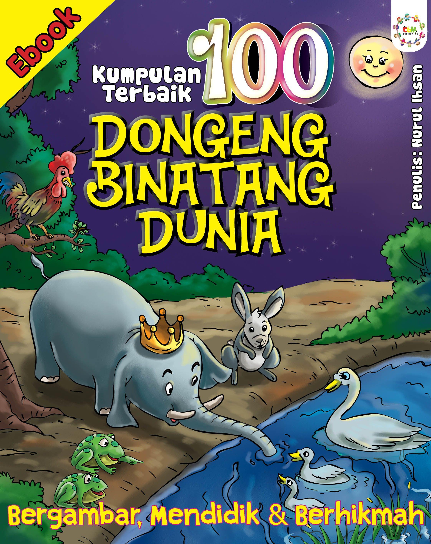 Ebook 100 Dongeng Binatang Dunia Dongeng Dongeng Sebelum Tidur Komik Anak