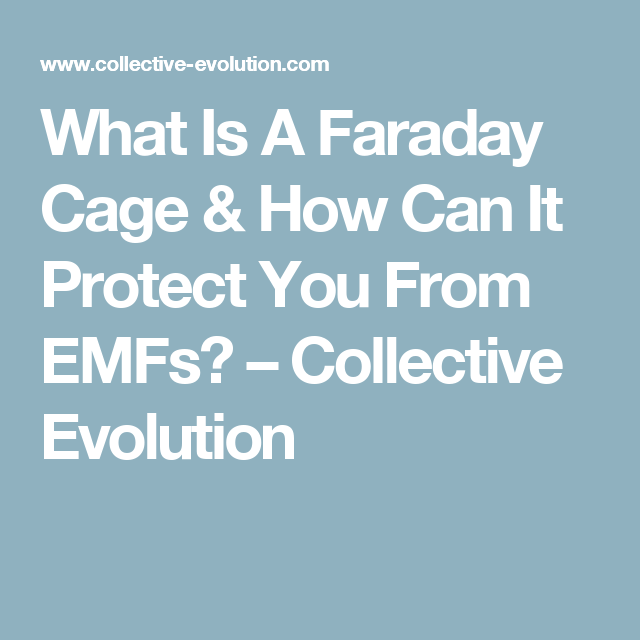 What Is A Faraday Cage & How Can It Protect You From EMFs? | EMF