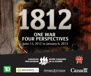 Canadian War Museum 1812: One War, Four Perspectives from www.canadashistory.ca -- our national history magazine!