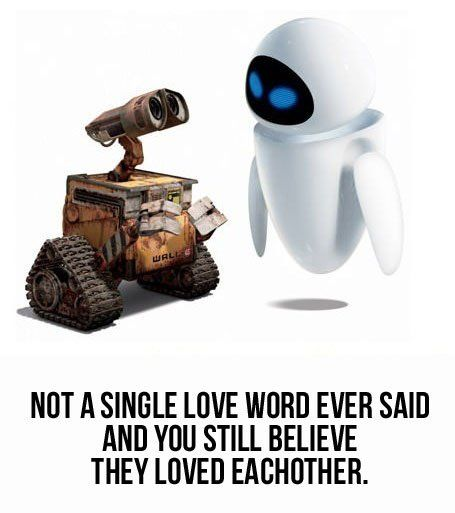 Sometimes Words Are Not Necessary Wall E Disney Pixar Pixar