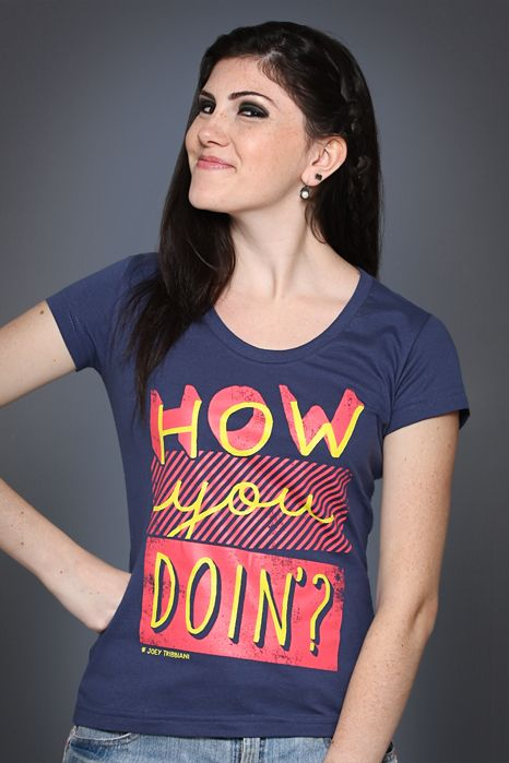 Camiseta How You Doin'