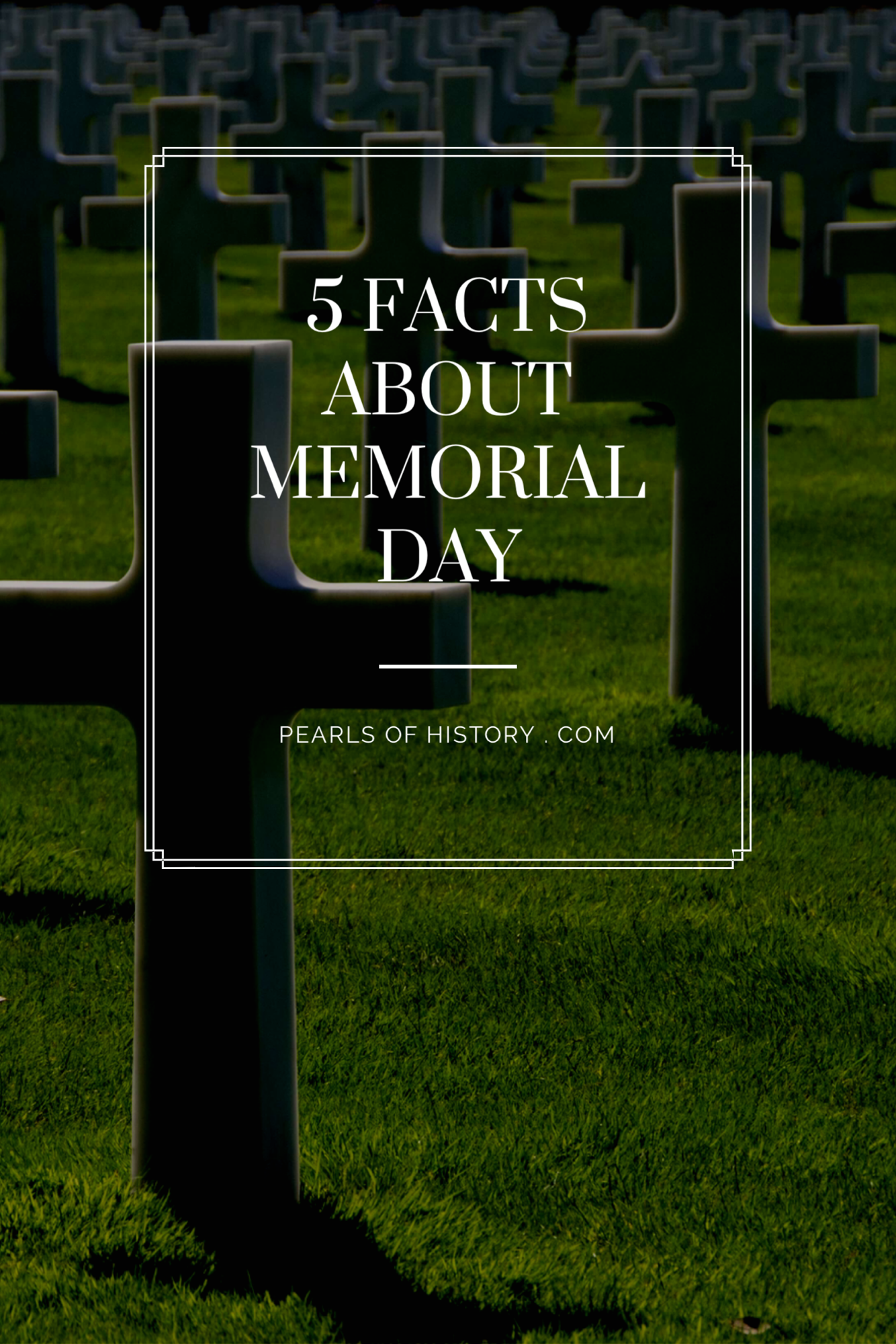5 Memorial Day Historic Facts You Might Not Know With