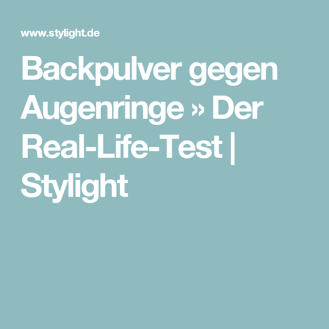 Backpulver gegen Augenringe » Der Real-Life-Test   Stylight
