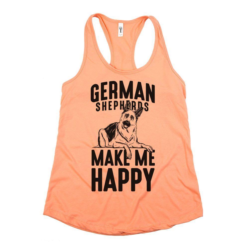 'German Shepherds Make Me Happy'