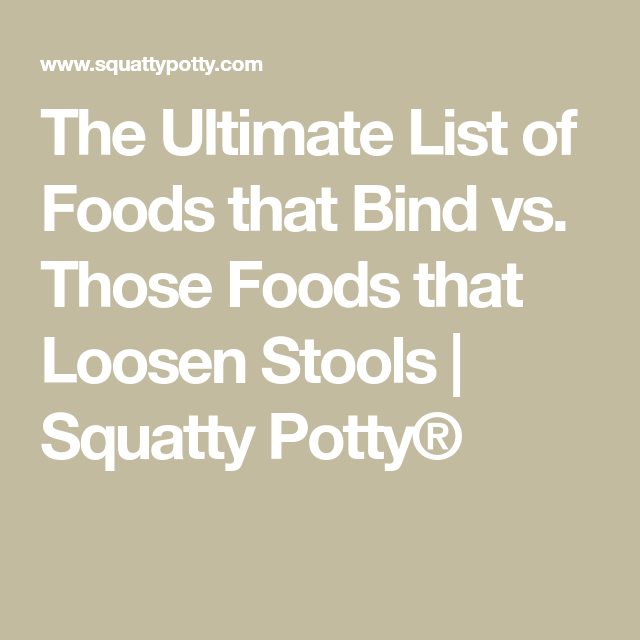 The Ultimate List Of Foods That Bind Vs. Those Foods That