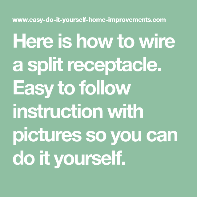 How To Wire A Split Receptacle
