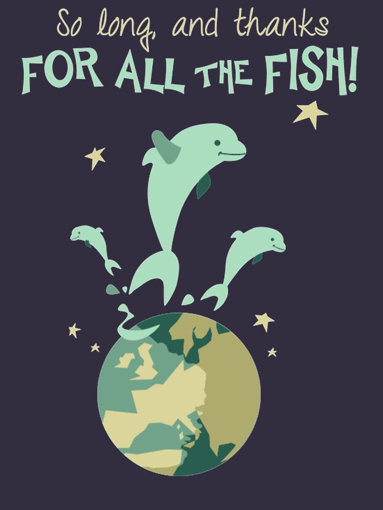 So Long, and Thanks for All the Fish' Essential T-Shirt by goosebumbbs |  Hitchhikers guide to the galaxy, Guide to the galaxy, Hitchhikers guide