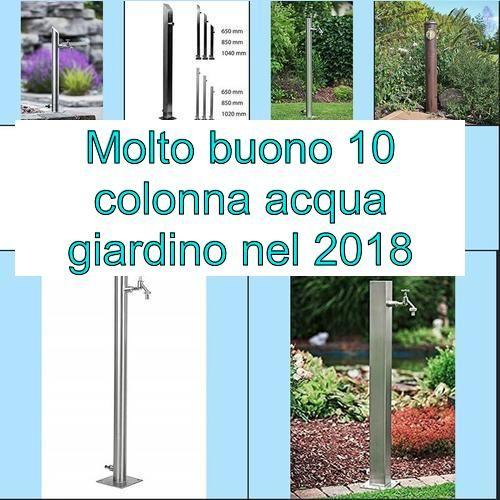 Colonna Acqua Giardino.La Top 10 Colonna Acqua Giardino Nel 2018 Il Top