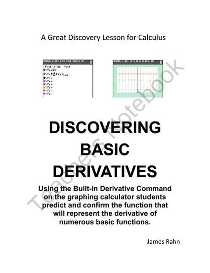 Discovering Basic Derivatives from jamesrahn on TeachersNotebook.com -  (5 pages)  - Using the Built-in Derivative Command on the graphing calculator students predict and confirm the function that will represent the derivative of numerous basic functions.