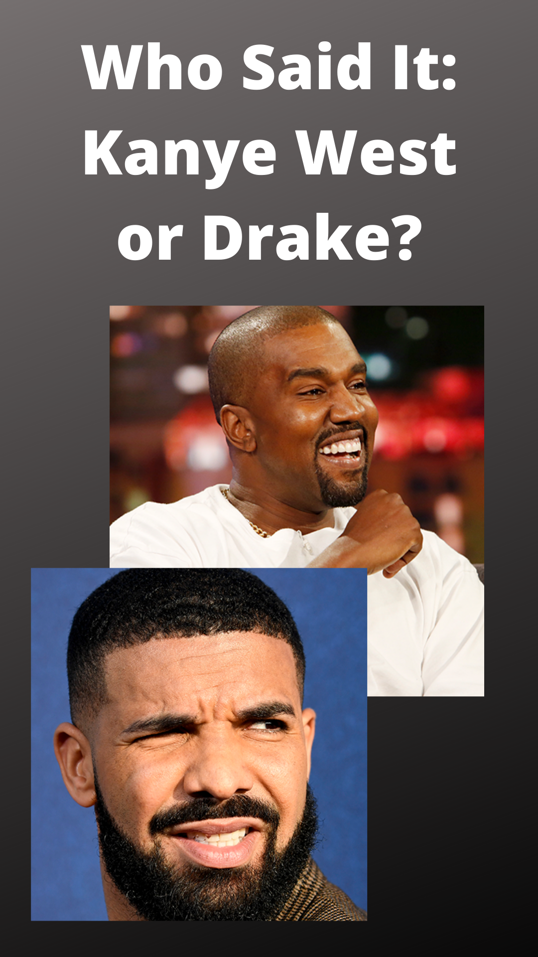 Who Said It Kanye West Or Drake In 2020 Kanye West Kanye West Quotes Drake