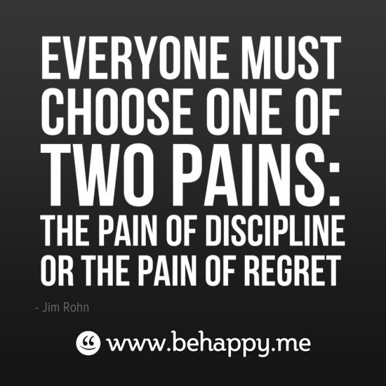 Everyone Must Choose One Of Two Pains: The Pain Of Discipline Or The Pain  Of · InspiredFitness MotivationFitness QuotesExercise ...