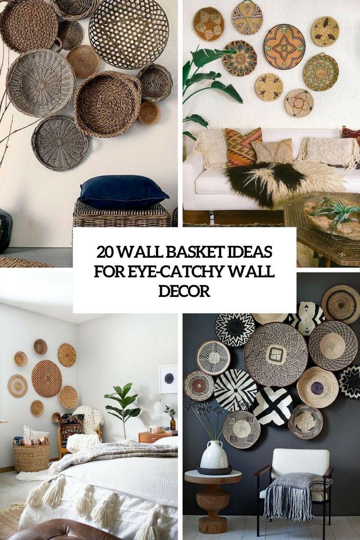 20 Wall Basket Ideas For Eye Catchy Wall Decor Interior Wall