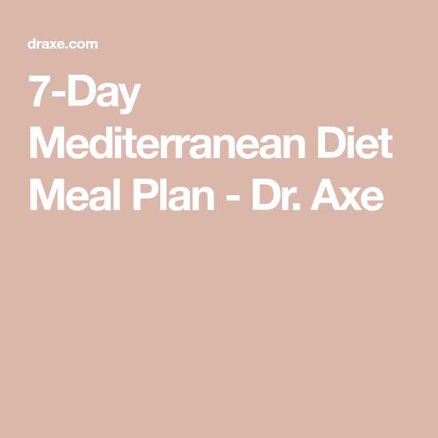 7-Day Mediterranean Diet Meal Plan: Foods, Recipes, More - Dr. Axe