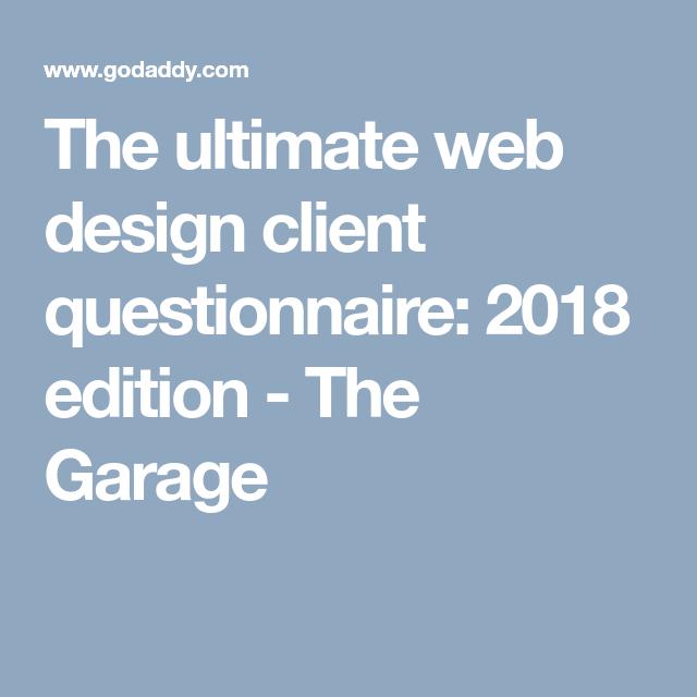 The Ultimate Web Design Client Questionnaire 2018 Edition Godaddy Blog Client Questionnaire Web Design Design Clients