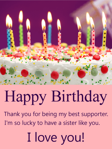 To My Best Supporter Sis Happy Birthday Card What Would We Do