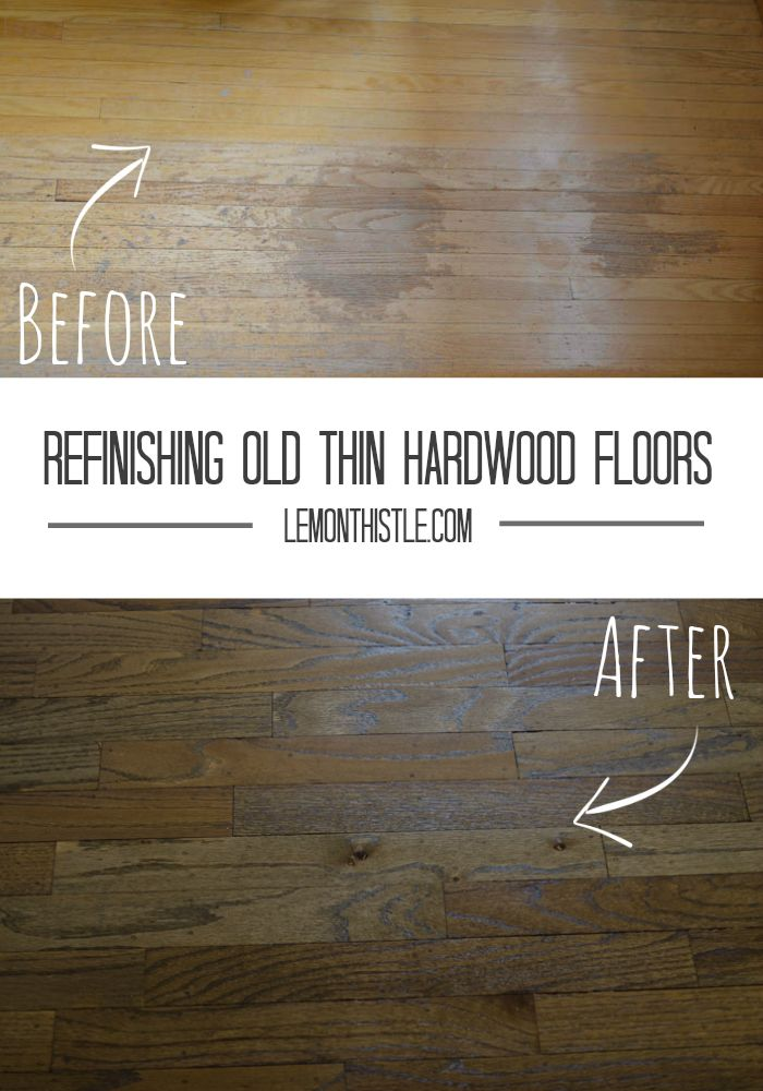 Refinishing Old Thin Hardwood Floors House Pinterest