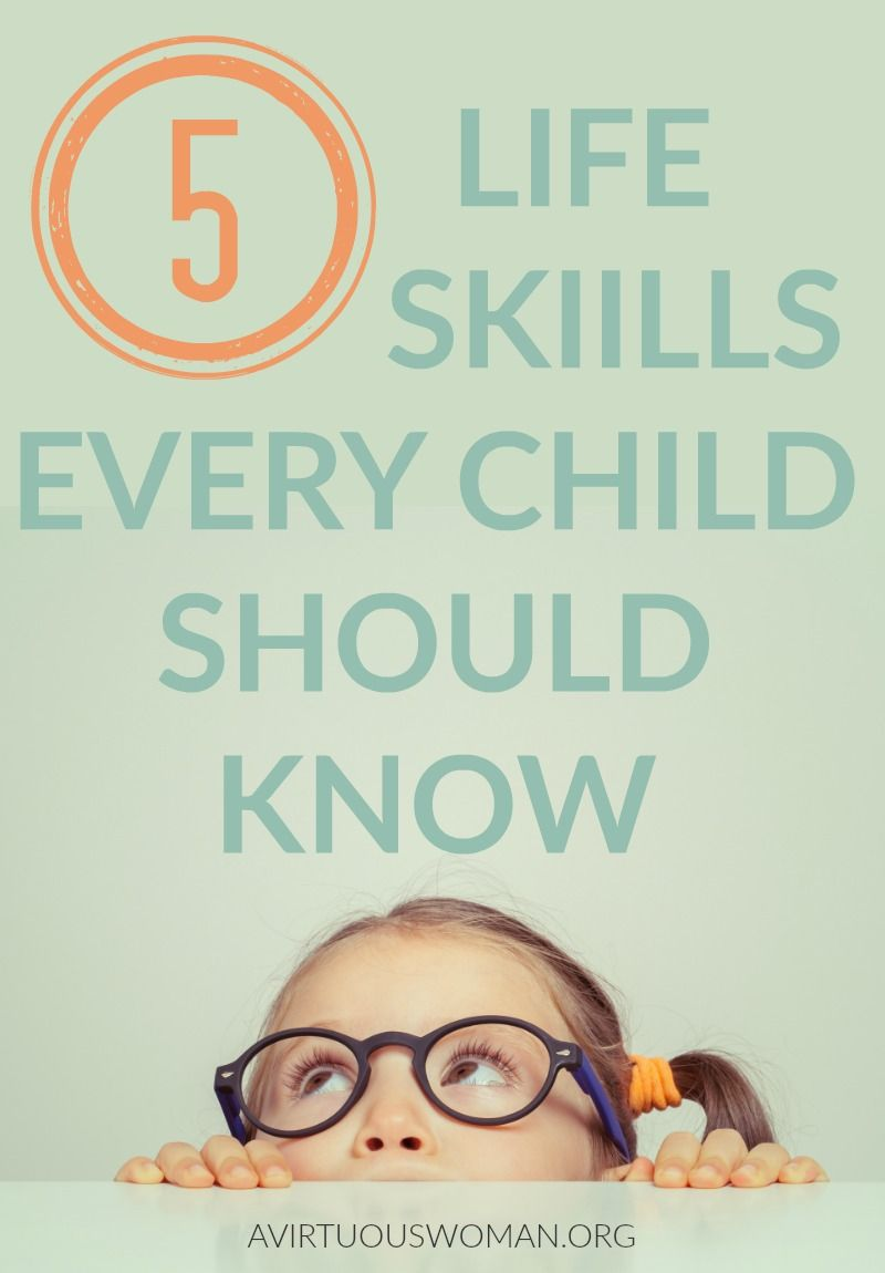 Life Skills Every Child Should Know Life skills Child and Parents
