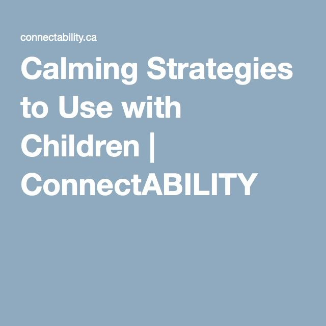 Calming Strategies to Use with Children | ConnectABILITY