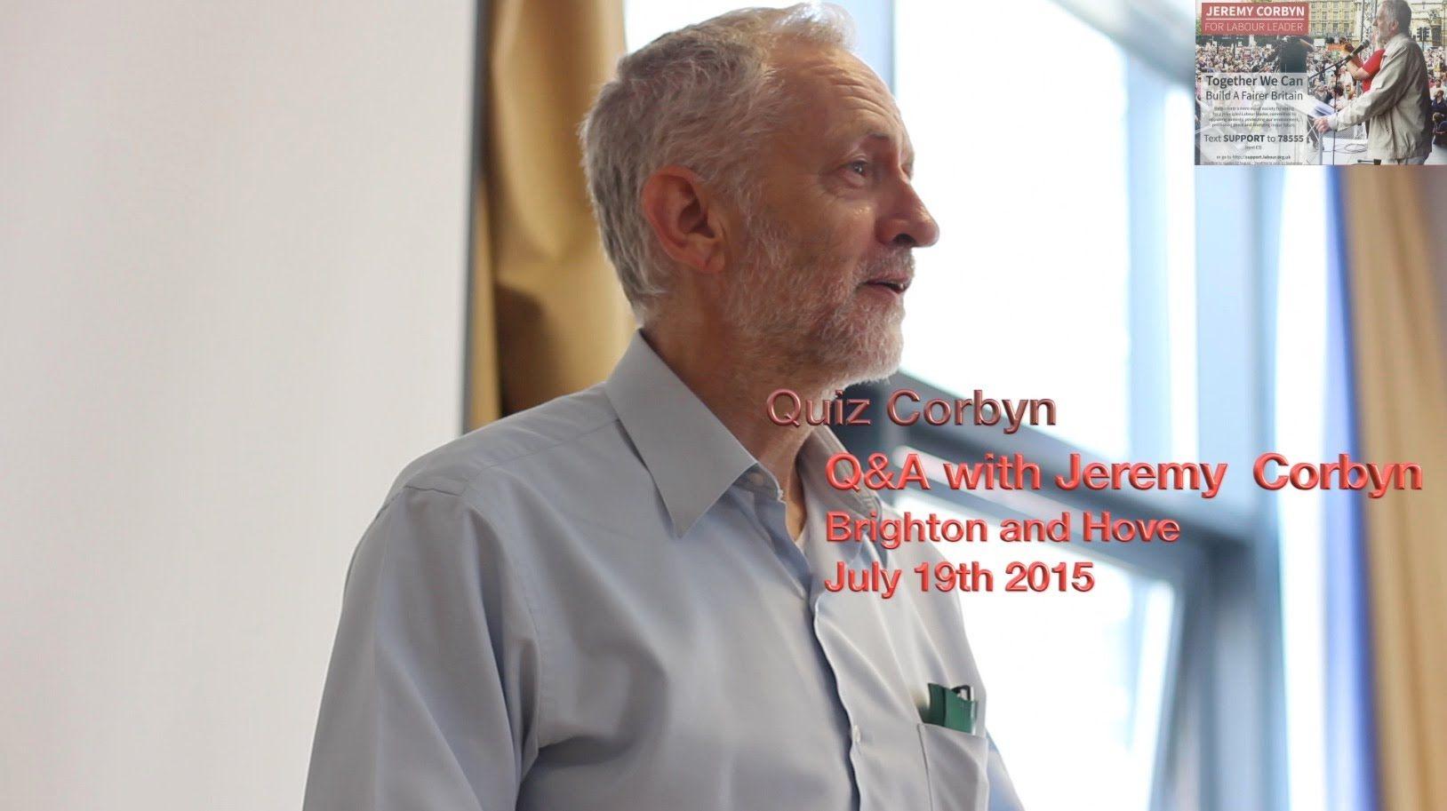 Jeremy Corbyn - Quiz Corbyn Q&A Brighton - July 18th 2015