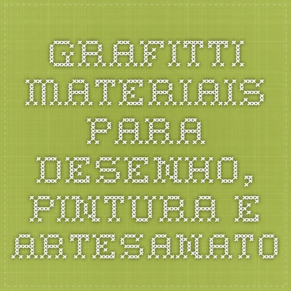 Grafitti - Materiais Para Desenho, Pintura e Artesanato