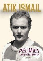 Kirja: Atik Ismail Pelimies (Atik Ismail)