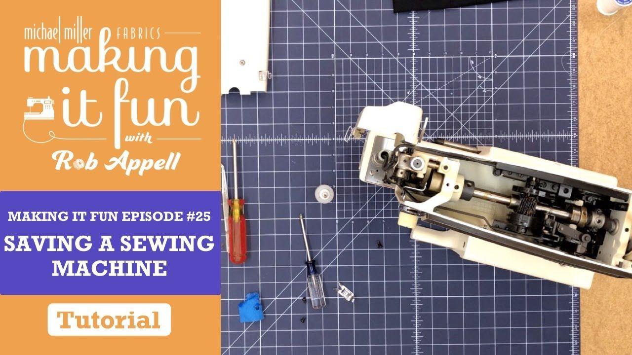 Making it Fun Episode 25 Saving a Sewing Machine