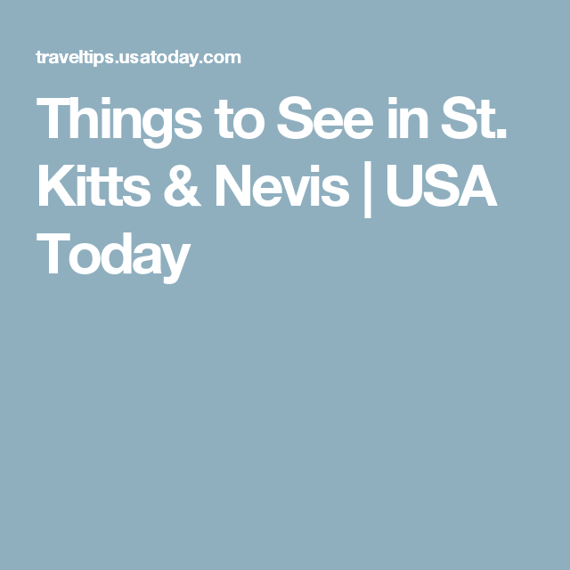 Things to see in st kitts nevis pinterest st kitts and caribbean things to see in st kitts nevis usa today publicscrutiny Images