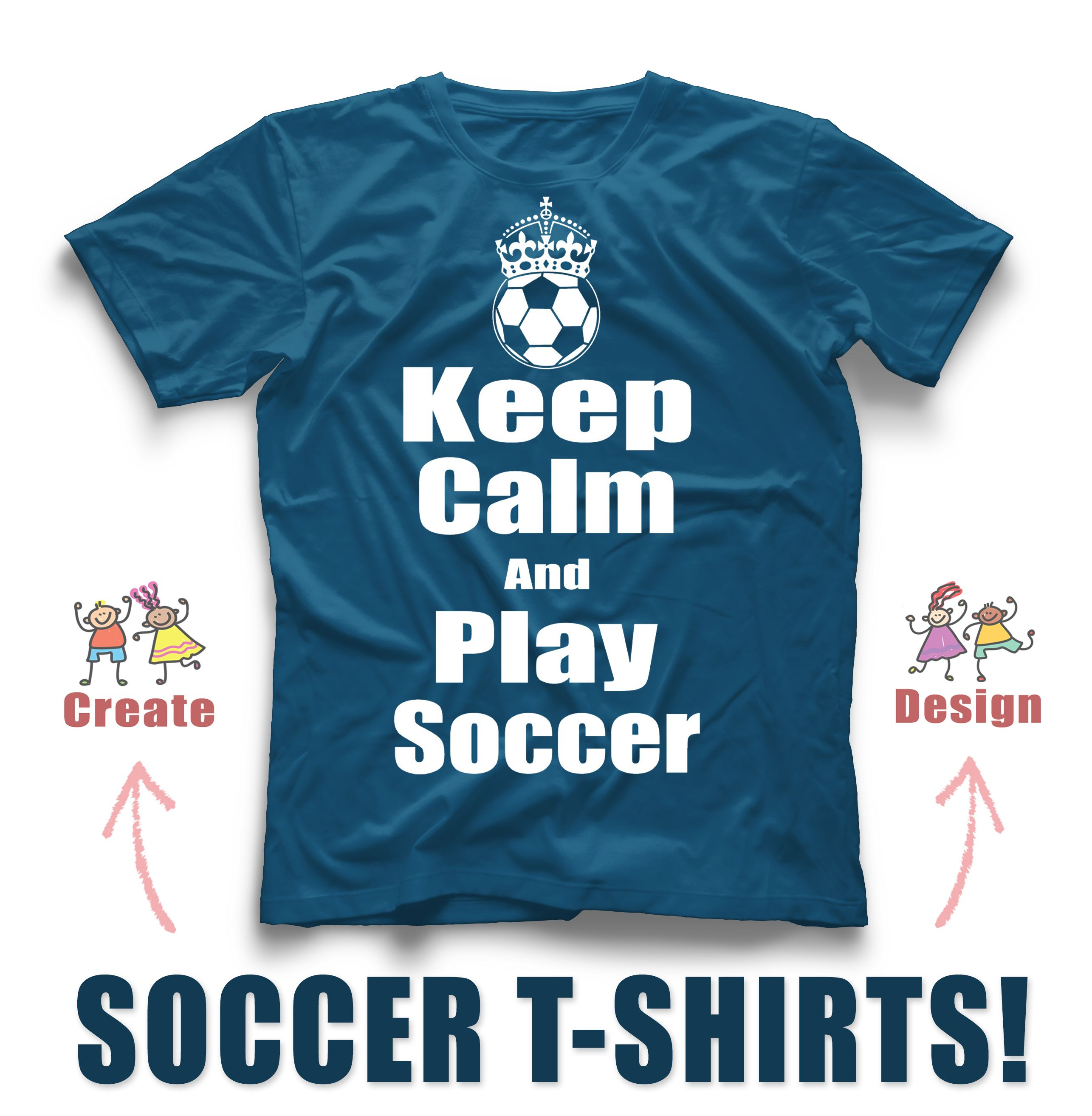 83e5998a5 Soccer custom t-shirt design idea s! Keep calm and Play Soccer! Create your  team s soccer shirt today! www.rushordertees.com  soccershirts