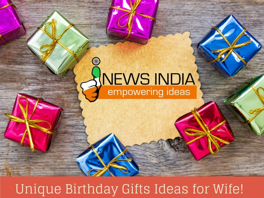 Unique Birthday Gifts Ideas For Wife How To Get Best Gift