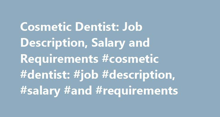 Cosmetic Dentist Job Description Salary And Requirements Cosmetic