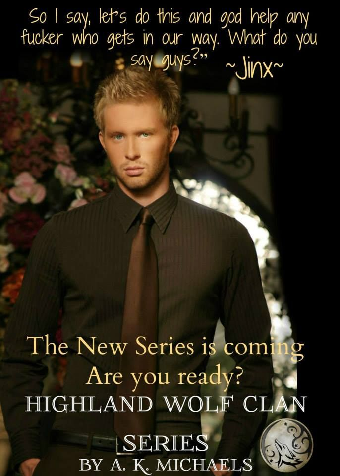 Highland Wolf Clan Series by AK Michaels  #HighlandWolfClan #Newseries #AKMichaels #TheMen #Teasers