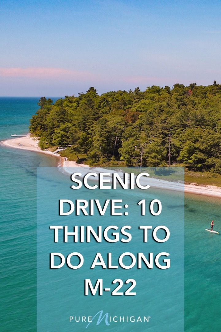 Scenic Drive: 10 Things to Do Along M-22