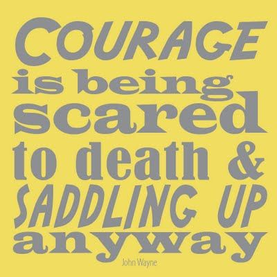 courage is . . .